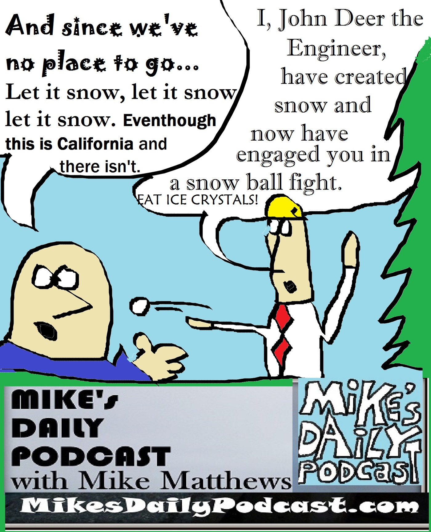mikes-daily-podcast-1232-snow-fight-john-deer-the-engineer